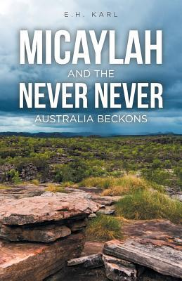 Micaylah and the Never Never: Australia Beckons