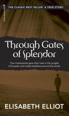 Through Gates of Splendor: 40th Anniversary Edition