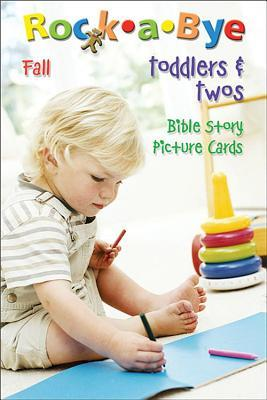 Rock-A-Bye Toddlers and Twos Bible Story Picture Cards Fall 2011 (Revised)