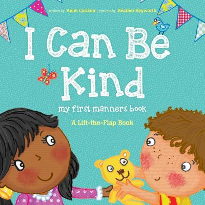 I Can Be Kind: My First Manners Book