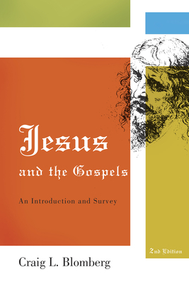 Jesus and the Gospels: An Introduction and Survey, Second Edition