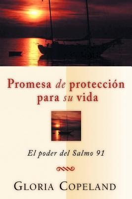 Promesa de Proteccion Para Su Vida: Your Promise of Protection