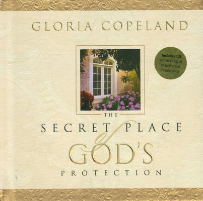 Secret Place of God's Protection: Includes CD with Teaching on Protection and 6 Praise Songs