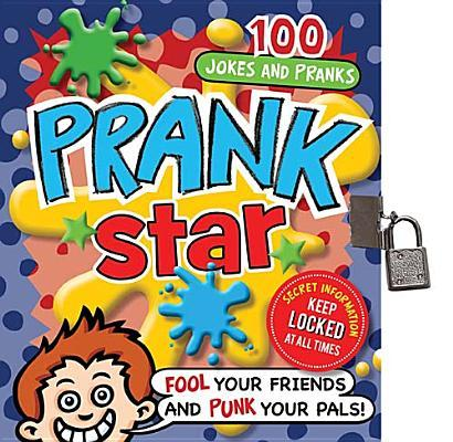 Prank Star: 100 Jokes and Pranks [With Padlock, 2 Keys]