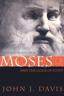 Moses and the Gods of Egypt: Studies in Exodus