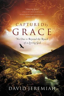 Captured by Grace: No One Is Beyond the Reach of a Loving God