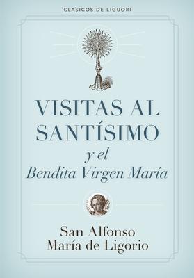 Visitas Al Santisimo = Visions to Sainthood