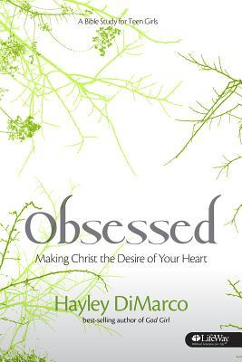 Obsessed: Making Christ the Desire of Your Heart