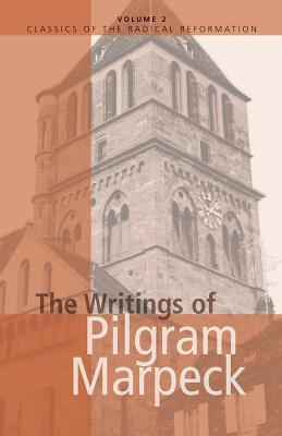 The Writings of Pilgram Marpeck