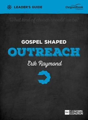 Gospel Shaped Outreach Leader's Guide