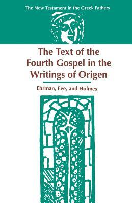 The Text of the Fourth Gospel in the Writings of Origen