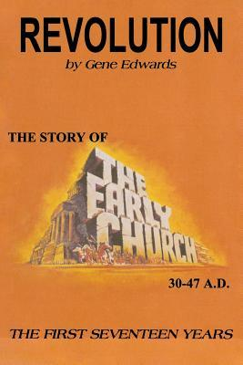 Revolution: The Story of the Early Church - The First Seventeen Years