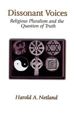 Dissonant Voices: Religious Pluralism & the Question of Truth