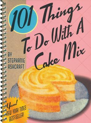 101 Things to Do with a Cake Mix