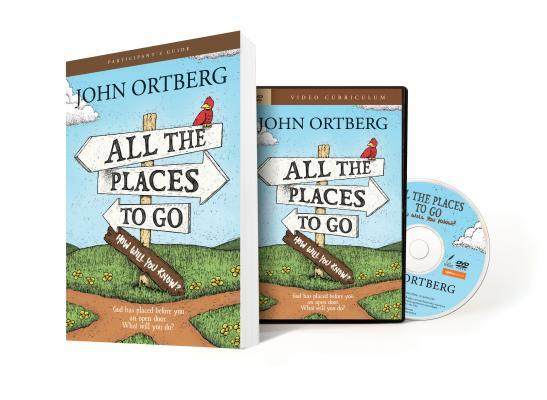 All the Places to Go...How Will You Know? Participant's Guide with DVD: God Has Placed Before You an Open Door. What Will You Do?