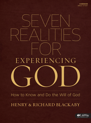 Seven Realities for Experiencing God: How to Know and Do the Will of God