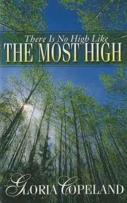 There Is No High Like the Most High