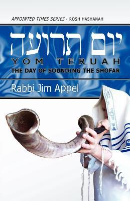 Rosh Hashanah, Yom Teruah, the Day of Sounding the Shofar