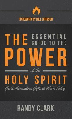 The Esential Guide to the Power of the Holy Spirit