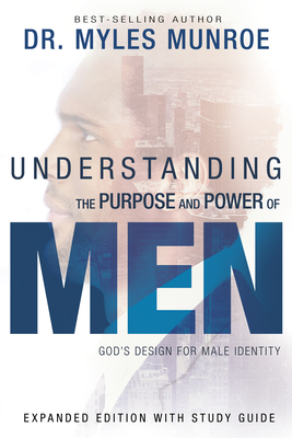 Understanding the Purpose and Power of Men: God's Design for Male Identity