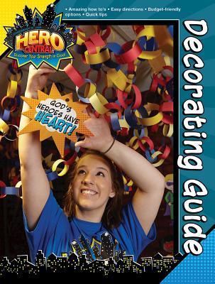 Vacation Bible School Vbs Hero Central Decorating Guide: Discover Your Strength in God!
