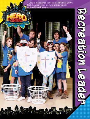 Vacation Bible School Vbs Hero Central Recreation Leader: Discover Your Strength in God!