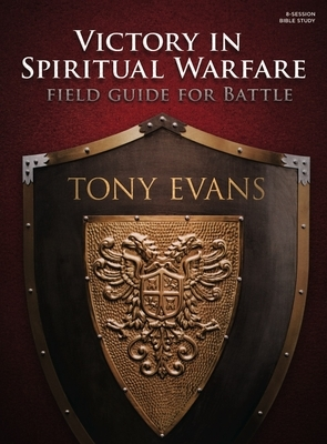 Victory in Spiritual Warfare Bible Study Book: Field Guide for Battle