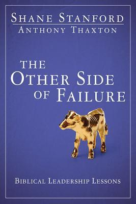 The Other Side of Failure: Biblical Leadership Lessons