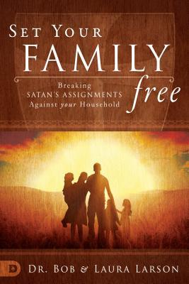 Set Your Family Free: Breaking Demonic Assignments Against Your Household