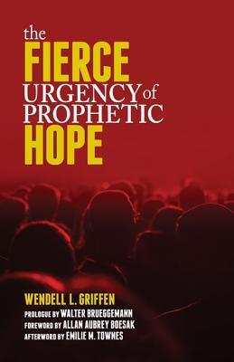 The Fierce Urgency of Prophetic Hope
