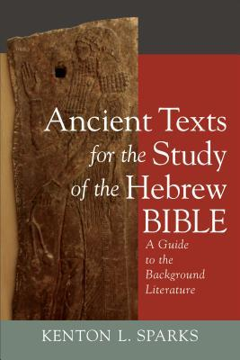 Ancient Texts for the Study of the Hebrew Bible: A Guide to the Background Literature