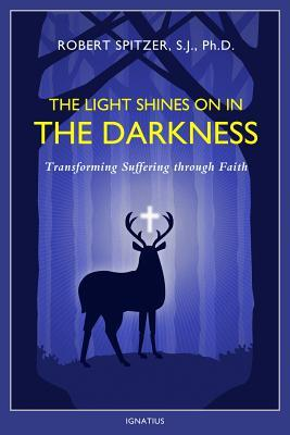 The Light Shines on in the Darkness: Transforming Suffering Through Faith