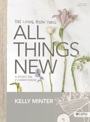 All Things New - Bible Study Book: A Study on 2 Corinthians