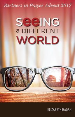 Seeing a Different World: Partners in Prayer 2017 Advent Devotional