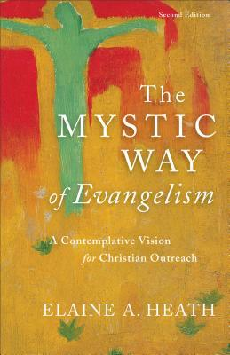 The Mystic Way of Evangelism: A Contemplative Vision for Christian Outreach