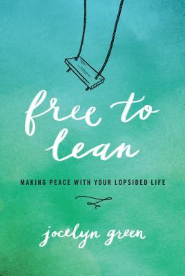 Free to Lean: Making Peace with Your Lopsided Life