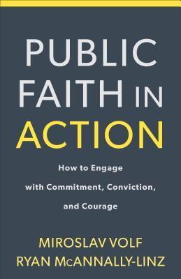 Public Faith in Action: How to Engage with Commitment, Conviction, and Courage
