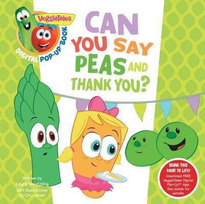 Veggietales: Can You Say Peas and Thank You?, a Digital Pop-Up Book (Padded)
