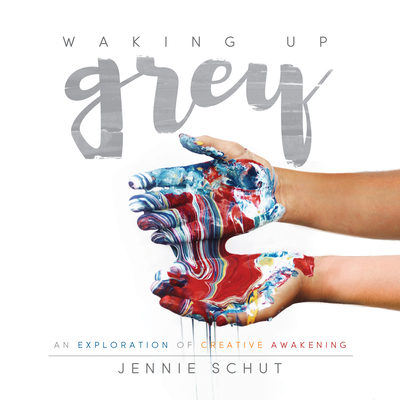 Waking Up Grey: An Exploration of Creative Awakening