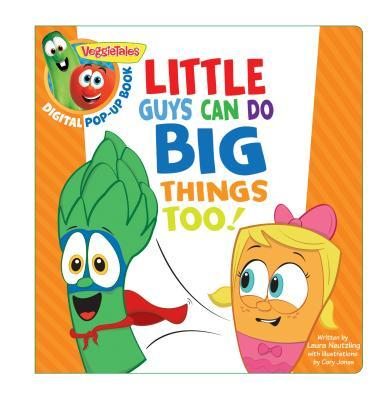Veggietales: Little Guys Can Do Big Things Too, a Digital Pop-Up Book (Padded)