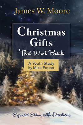 Christmas Gifts That Won't Break Youth Study: Expanded Edition with Devotions