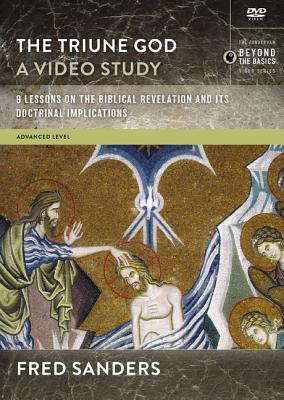 The Triune God, a Video Study: 9 Lessons on the Biblical Revelation and Its Doctrinal Implications