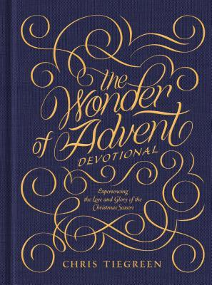 The Wonder of Advent Devotional: Experiencing the Love and Glory of the Christmas Season