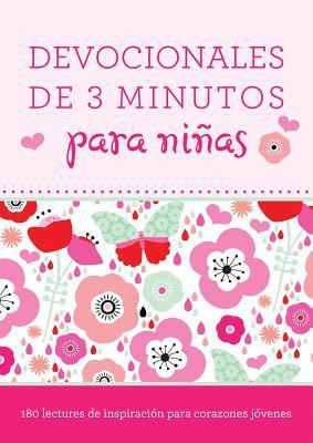 Devocionales de 3 Minutos Para Ninas: 180 Lecturas Inspiradoras Para Corazones Jovenes
