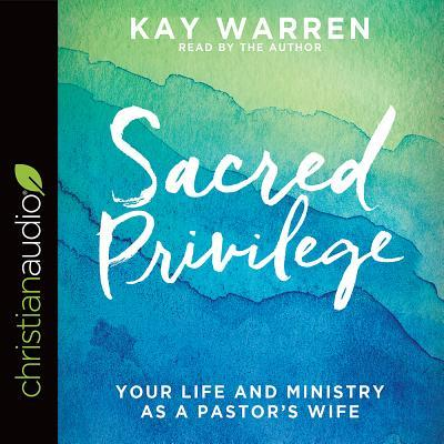 Sacred Privilege: The Life and Ministry of a Pastor's Wife