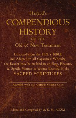 A Compendious History of the Old and New Testament