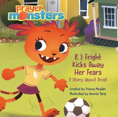 R. J. Fright Kicks Away Her Fears: A Story about Trust