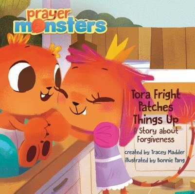 Tora Fright Patches Things Up: A Story about Forgiveness