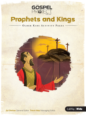 The Gospel Project for Kids: Older Kids Activity Pages - Volume 5: Prophets and Kings