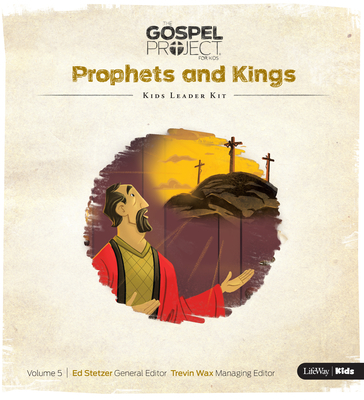 The Gospel Project for Kids: Kids Leader Kit - Volume 5: Prophets and Kings